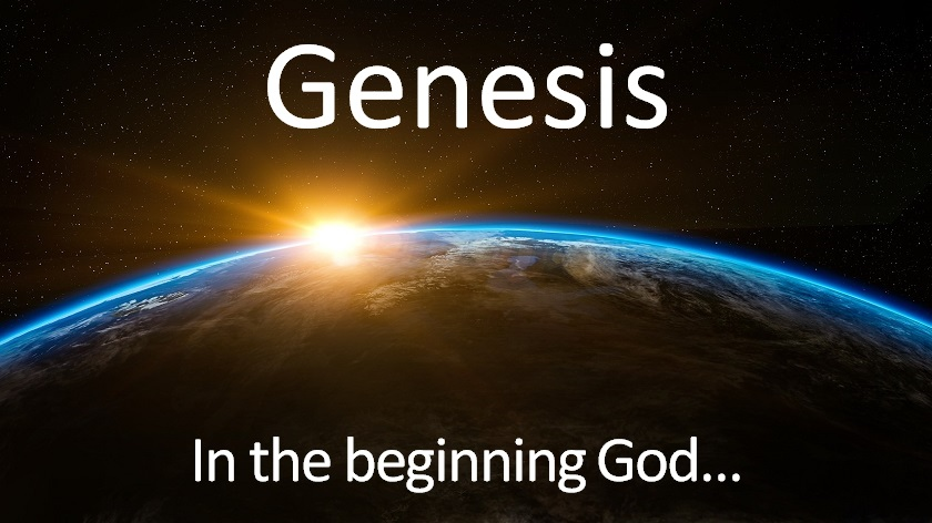 Genesis: In the beginning God...